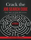 Crack the Job Search Code: The Art of Job Hunting by Ray Isola, Maya Ollson (Paperback / softback, 2013)