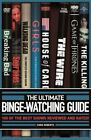 The Ultimate Binge-Watching Guide: 100 of the Best Shows Reviewed and Rated! by Chris Roberts (Paperback / softback, 2015)
