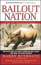 Bailout Nation, with New Post-Crisis Update: How Greed and Easy Money Corrupted