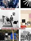The World of Charles and Ray Eames by Rizzoli International Publications (Hardback, 2016)
