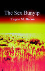The Sex Bunyip by Eugen M. Bacon (Paperback, 2006)
