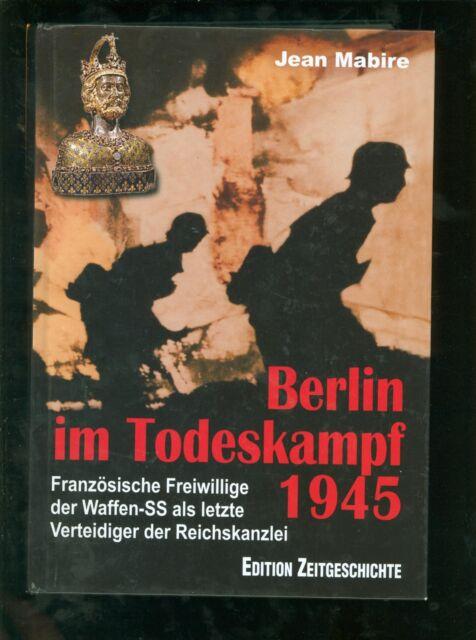Berlin im Todeskampf Französische Freiwillige der Waffen-SS letzte Verteidiger