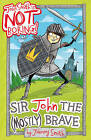 Sir John the (Mostly) Brave by Johnny Smith (Paperback, 2015)