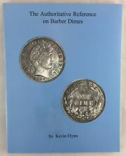 Numismatic Reference The Authoritative Reference on Barber Dimes Kevin Flynn