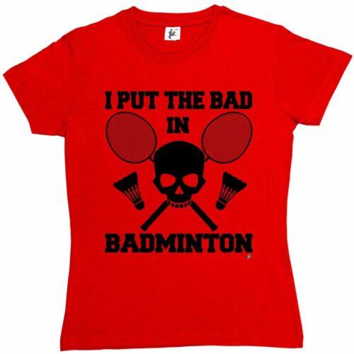 Je mets la mauvaise en Badminton crâne pour femme coupe boyfriend T-Shirt