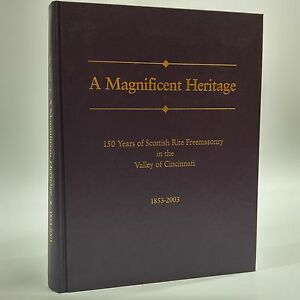 A-Magnificent-Heritage-150Years-of-Scottish-Rite-Freemasonry-in-The-Valley-of
