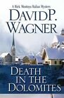 Death in the Dolomites: A Rick Montoya Italian Mystery by David Wagner (Paperback / softback, 2014)