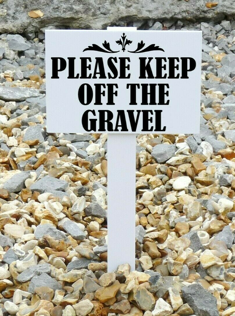 2 x Please keep off the gravel signs. NEXT DAY DELIVERY* QUALITY SIGN