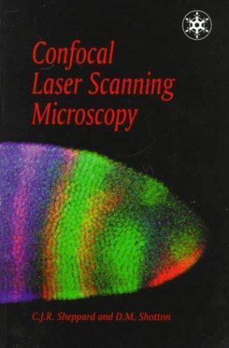 CONFOCAL LASER SCANNING MICROSCOPY (MICROSCOPY HANDBOOKS) By D Shotton BRAND NEW