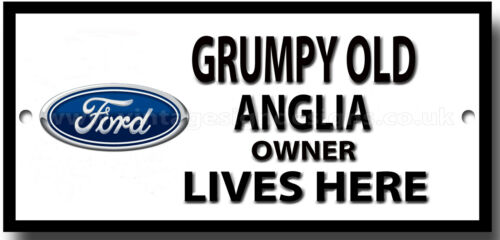 GRUMPY OLD FORD ANGLIA OWNER LIVES HERE METAL SIGN.VINTAGE FORD CARS