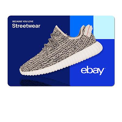 Because You Love Streetwear  - eBay Digital Gift Card $15 to $200