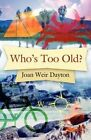 Who's Too Old? by Joan Weir Dayton (Paperback / softback, 2012)