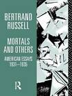 Mortals and Others: American Essays, 1931-35 by Bertrand Russell (Paperback, 1995)