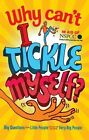 Why Can't I Tickle Myself?: Big Questions from Little People ... Answered by Some Very Big People by Gemma Elwin Harris (Paperback, 2013)