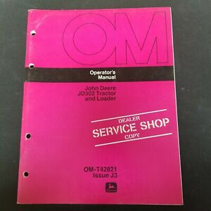 John Deere JD302 Tractor and Loader Operator's Manual OM-T42821 Issue J3