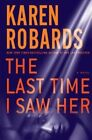 The Last Time I Saw Her by Karen Robards (Hardback, 2015)