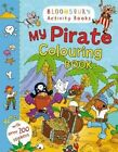 My Pirate Colouring Book by Bloomsbury Publishing PLC (Paperback, 2014)