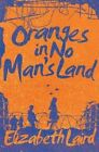 Oranges in No Man's Land: 10th Anniversary Edition by Elizabeth Laird (Paperback, 2016)