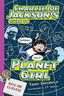 Charlie Joe Jackson's Guide to Planet Girl by Tommy Greenwald (Hardback, 2015)