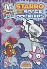 Starro and the Space Dolphins by Art Baltazar (Hardback, 2012)