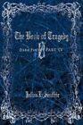 The Book of Tragedy 0 Dark Poetry Part IV by Julian Lesouffrir 9781449028992