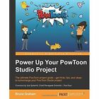 Power Up Your PowToon Studio Project by Bruce Graham (Paperback, 2015)