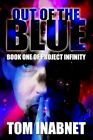 out of The Blue Book One of Project Infinity 9780595311842 by Tom Inabnet