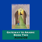 Gateway to Arabic: Bk. 2 by Anglo-Arabic Graphics Ltd (CD-Audio, 2006)
