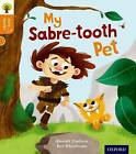 Oxford Reading Tree Story Sparks: Oxford Level 6: My Sabre-Tooth Pet by Aleesah Darlison (Paperback, 2015)
