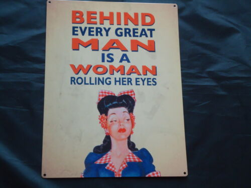 Art Retro Picture Metal Sign Plaque BEHIND EVERY GREAT MAN IS A WOMAN ----
