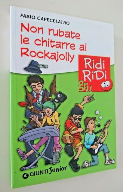 NON RUBATE LE CHITARRE AI ROCKAJOLLY  Fabio Capecelatro Giunti Junior ridi 2004