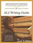 ALJ Writing Guide: Application Writing and Test Preparation for Federal Administrative Law Judge Candidates by Nicole Schultheis, Kathryn Troutman (Paperback / softback, 2016)