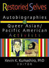 Restoried Selves: Autobiographies of Queer Asian-Pacific-American Activists by Kevin Kumashiro, John DeCecco (Hardback, 2003)
