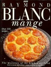 Blanc Mange : The Mysteries of the Kitchen Revealed by Raymond Blanc (1996,...
