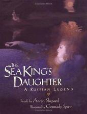 The Sea King's Daughter : A Russian Legend by Aaron Shepard (1997, Reinforced)