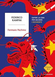 5344246 2021366 Libri Federico Rampini - Fermare Pechino. Capire La Cina Per Sal
