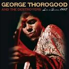 Live in Boston, 1982 by George Thorogood & the Destroyers (CD, Jul-2010, Rounder Records)
