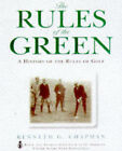 The Rules of the Green: History of the Rules of Golf by Kenneth G. Chapman (Hardback, 1997)