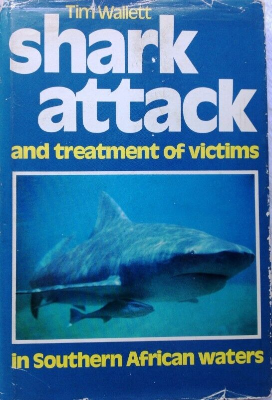 Shark Attack and treatment of Victims - Tim Wallett - Hardcover