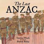 Last ANZAC by Gordon Winch (Paperback, 2016)