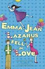 Emma-Jean Lazarus Fell in Love by Lauren Tarshis (Paperback / softback, 2010)