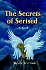 The Secrets of Serised by Hurteau Renie -paperback