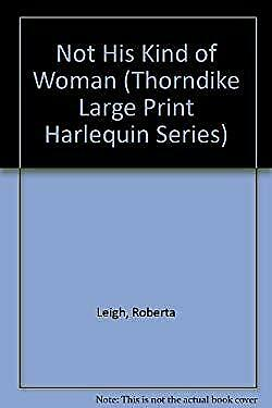 Not His Kind of Woman by Leigh, Roberta-ExLibrary