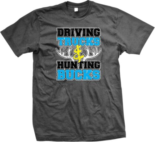 Driving Trucks /& Hunting Bucks Mens T-shirt Hunters Funny Sayings Slogans