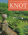 Knot Gardens and Parterres: A History of the Knot Garden and How to Make One Today by Anne Jennings, Robin Whalley (Hardback, 1998)