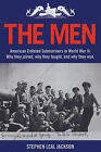 The Men: American Enlisted Submariners in World War II; Why They Joined, Why They Fought, and Why They Won. by Stephen Leal Jackson (Paperback / softback, 2010)