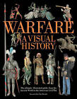 Warfare: A Visual History by The Ivy Press (Paperback, 2016)