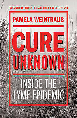 (Good)-Cure Unknown: Inside the Lyme Epidemic (Hardcover)-Pamela Weintraub-03123