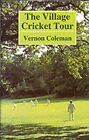 The Village Cricket Tour by Vernon Coleman (Hardback, 1990)