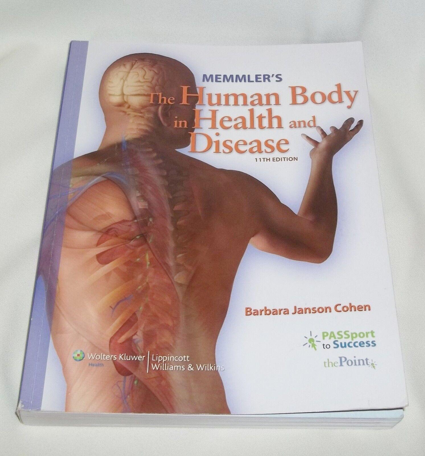 Memmler's the Human Body in Health and Disease by Barbara J. Cohen, Jason  J. Taylor, Barbara Janson Cohen and Ruth Lundeen Memmler (2008, Hardcover,  ...
